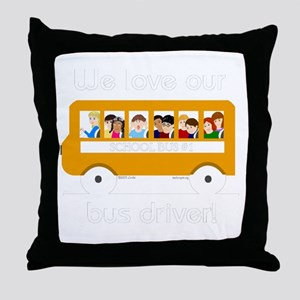 We Love Our Bus Driver Throw Pillow