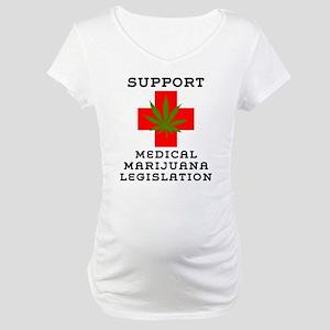 Support Medical Marijuana Legislation Maternity T-