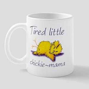 Tired Little Chickie Mama Mug