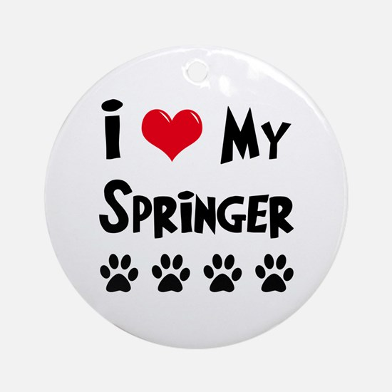 I Love My Springer Ornament (Round)