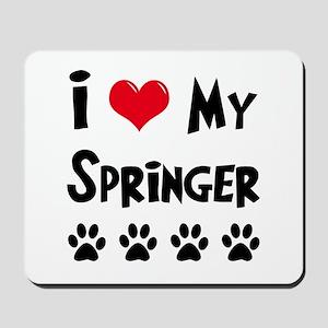 I Love My Springer Mousepad