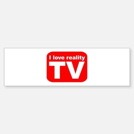 I LOVE REALITY TV AS SEEN ON Bumper Bumper Bumper Sticker