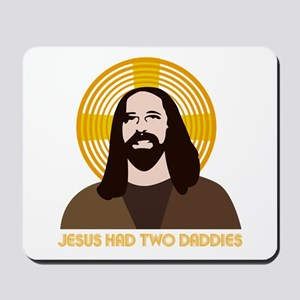 Jesus Had Two Dads Mousepad