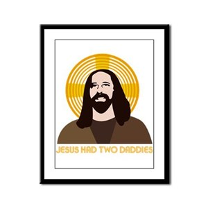 Jesus Had Two Dads Framed Panel Print