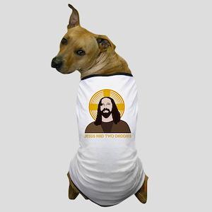 Jesus Had Two Dads Dog T-Shirt