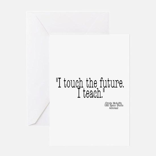 i touch the future i teach Greeting Card