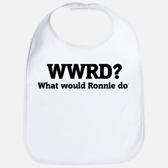 What would Ronnie do? Bib