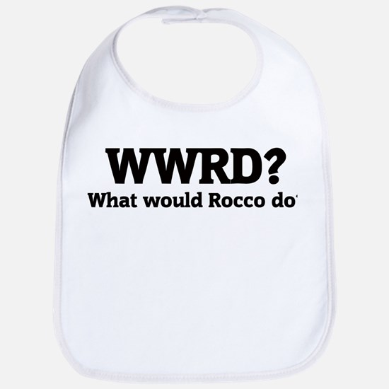 What would Rocco do? Bib