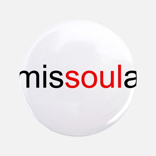 "Cute Missoula montana 3.5"" Button"