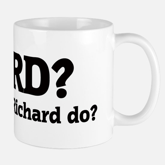 What would Richard do? Mug