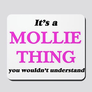 It's a Mollie thing, you wouldn' Mousepad