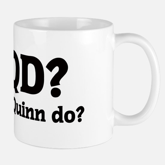 What would Quinn do? Mug