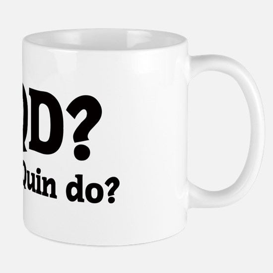 What would Quin do? Mug
