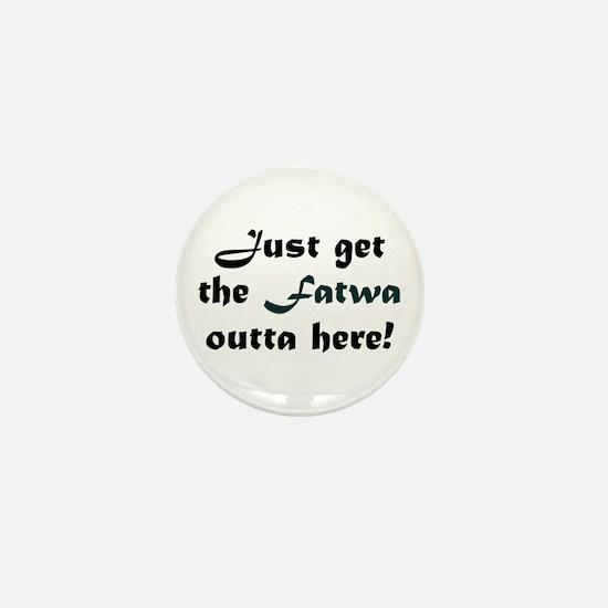 Get the Fatwa Outta Here! Mini Button
