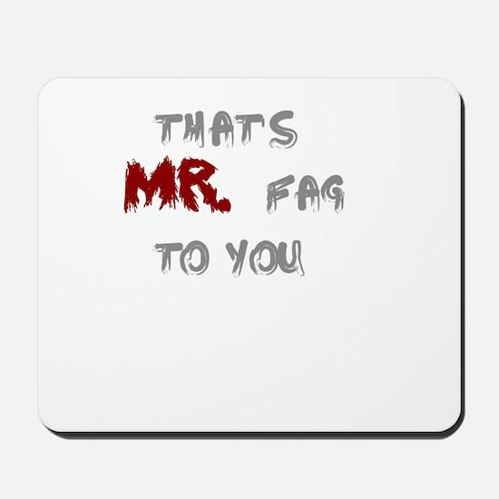 Mr. Fag Mousepad