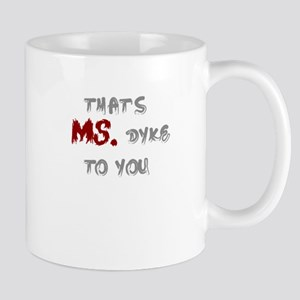 Ms. Dyke Mug
