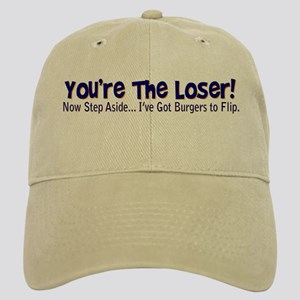 you're the loser! Cap