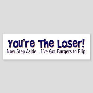 you're the loser! Sticker (Bumper)
