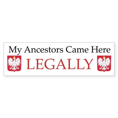 My Ancestors Came Here Legally (Polish)