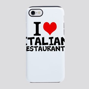 I Love Italian Restaurants iPhone 7 Tough Case