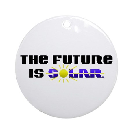 """""""The Future is Solar"""" Ornament (Round)"""