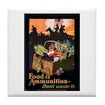 Food is Ammunition Poster Art Tile Coaster