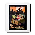 Food is Ammunition Poster Art Mousepad