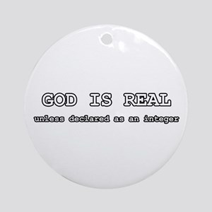 God is real Ornament (Round)