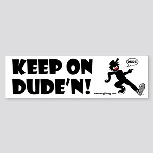 DUDE'N 4 Magnets, Stickers, B Sticker (Bumper)