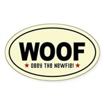 WOOF - Obey the NEWFIE Oval Sticker