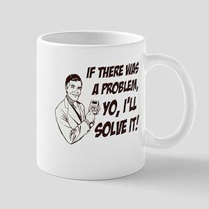 If There Was A Problem, Yo, I'll Solve It Mug