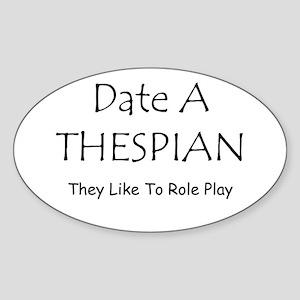 Date A Thespian Sticker (Oval)