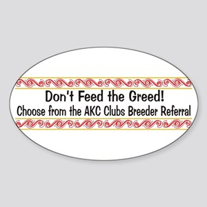 Don't Feed the Greed Oval Sticker