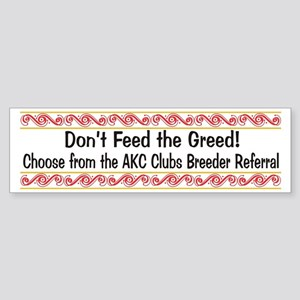 Don't Feed the Greed Bumper Sticker