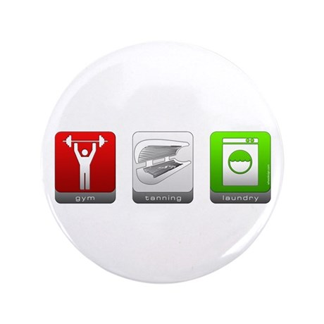 """GTL - Gym, Tanning, Laundry 3.5"""" Button"""