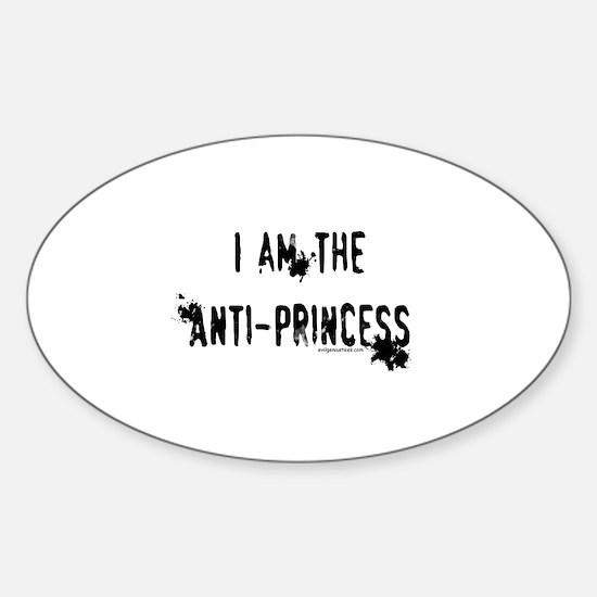I am the Anti-Princess Sticker (Oval)