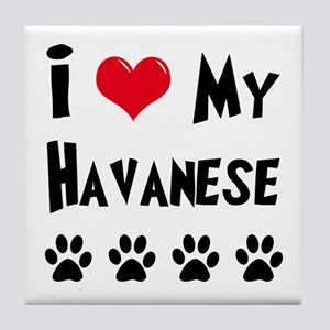 I Love My Havanese Tile Coaster