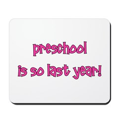 Preschool So Last Year Mousepad