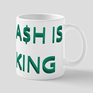 CASH IS KING Mug