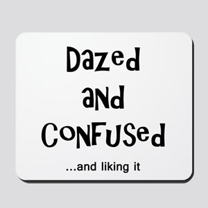 Dazed and Confused Mousepad