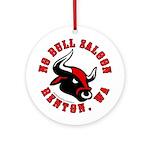 No Bull Saloon 2 Ornament (Round)