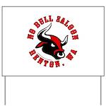 No Bull Saloon 2 Yard Sign