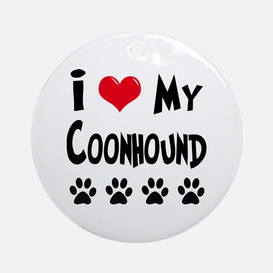 I Love My Coonhound Ornament (Round)