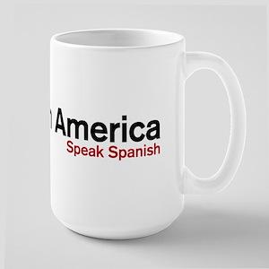 You live in America. Speak Spanish Large Mug