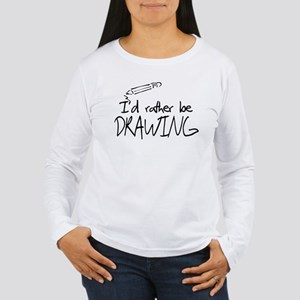 I'd Rather Be Drawing Women's Long Sleeve T-Shirt