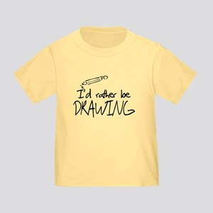 I'd Rather Be Drawing Toddler T-Shirt