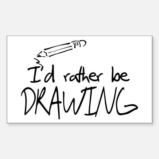 I'd Rather Be Drawing Sticker (Rectangle)