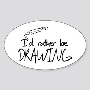 I'd Rather Be Drawing Sticker (Oval)