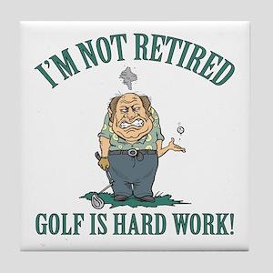 Golf Is Hard Work Tile Coaster