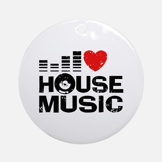 I Love House Music Ornament (Round)
